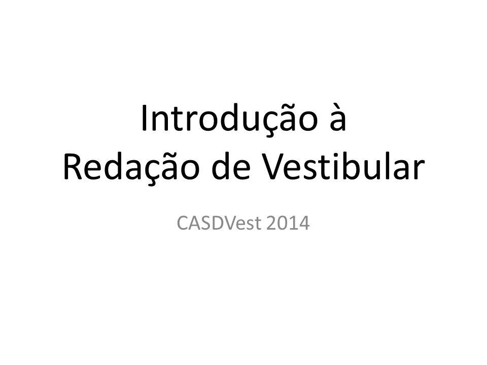 Introdução à Redação de Vestibular CASDVest 2014