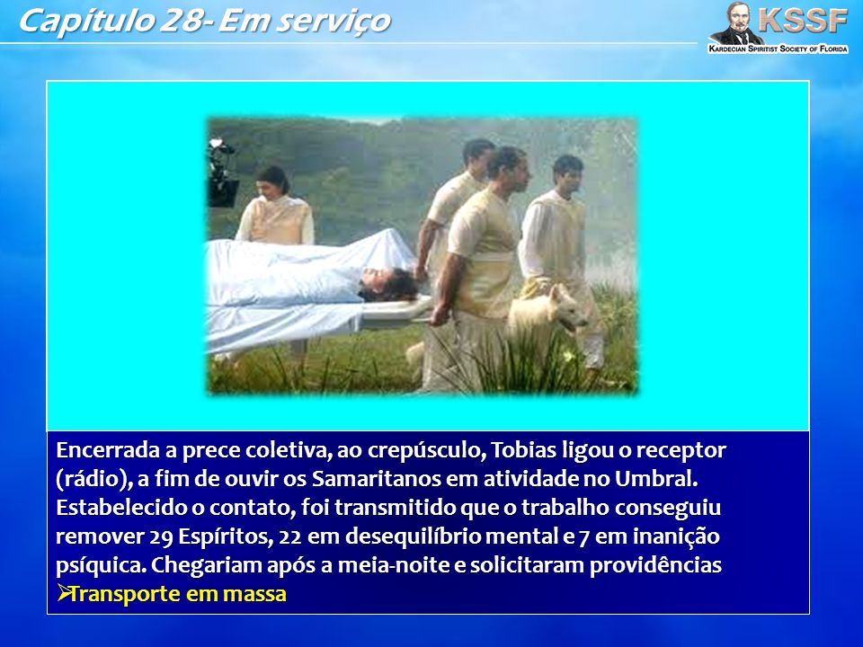 Capítulo 28- Em serviço Encerrada a prece coletiva, ao crepúsculo, Tobias ligou o receptor (rádio), a fim de ouvir os Samaritanos em atividade no Umbr