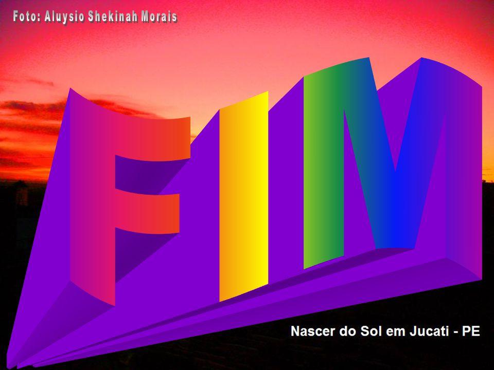 •Autor: Desconhecido. •Criação: Aluysio Shekinah Morais •E-mail: aluysiom.brasil@hotmail.comaluysiom.brasil@hotmail.com •Imagens: Internet. •Facilitad