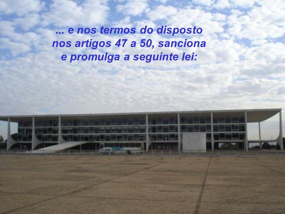 O Presidente da República Federativa do Brasil, no uso de suas atribuições que Ihe confere o artigo 62, da CONSTITUIÇÃO FEDERAL...