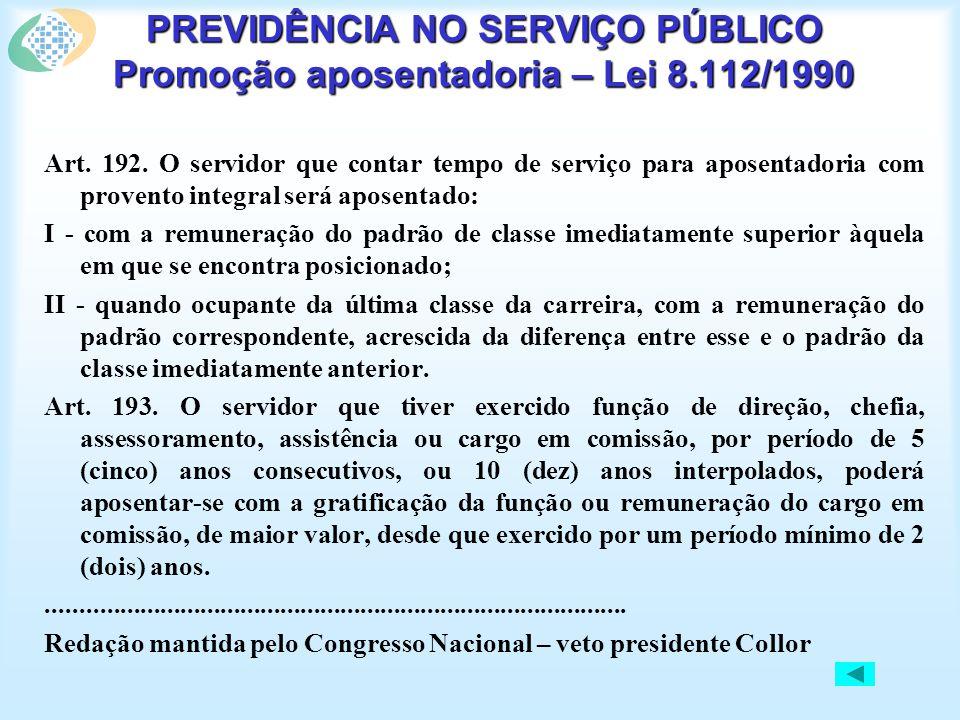 PREVIDÊNCIA NO SERVIÇO PÚBLICO Promoção aposentadoria – Lei 8.112/1990 Art.