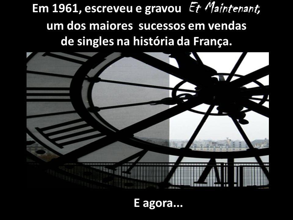 Intérprete: Gilbert Bécaud (Toulon, 24 de Outubro de 1927 – Paris, 18 de Dezembro de 2001 (74 anos)