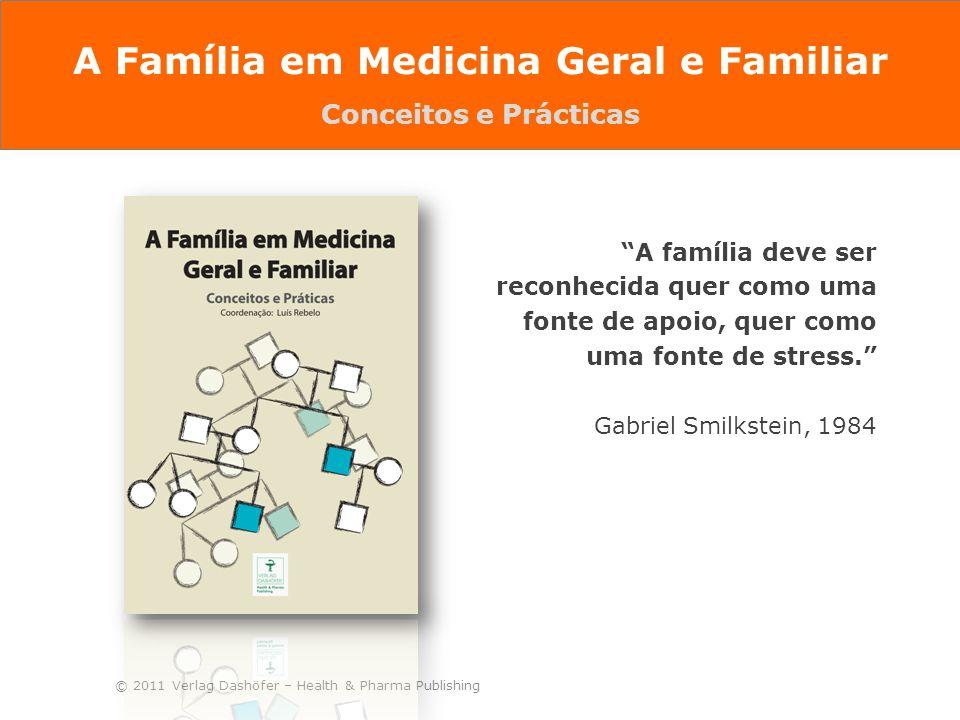 """© 2011 Verlag Dashöfer – Health & Pharma Publishing """"A família deve ser reconhecida quer como uma fonte de apoio, quer como uma fonte de stress."""" Gabr"""