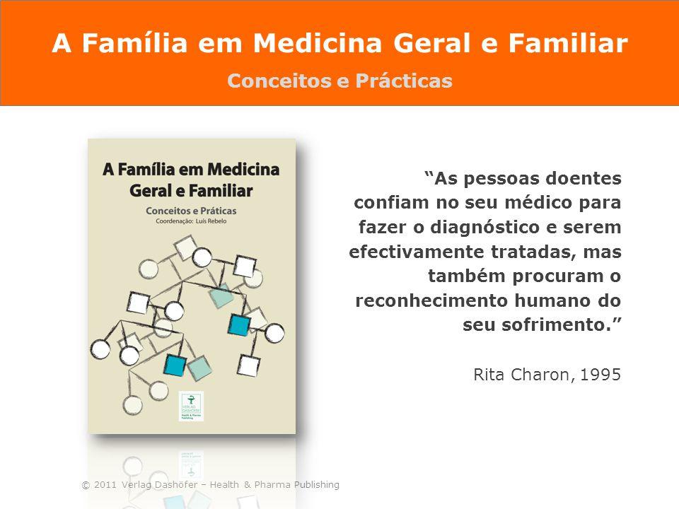 """© 2011 Verlag Dashöfer – Health & Pharma Publishing """"As pessoas doentes confiam no seu médico para fazer o diagnóstico e serem efectivamente tratadas,"""