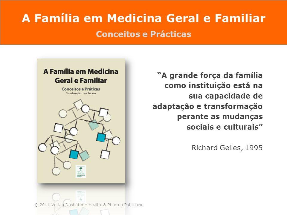 """© 2011 Verlag Dashöfer – Health & Pharma Publishing """"A grande força da família como instituição está na sua capacidade de adaptação e transformação pe"""
