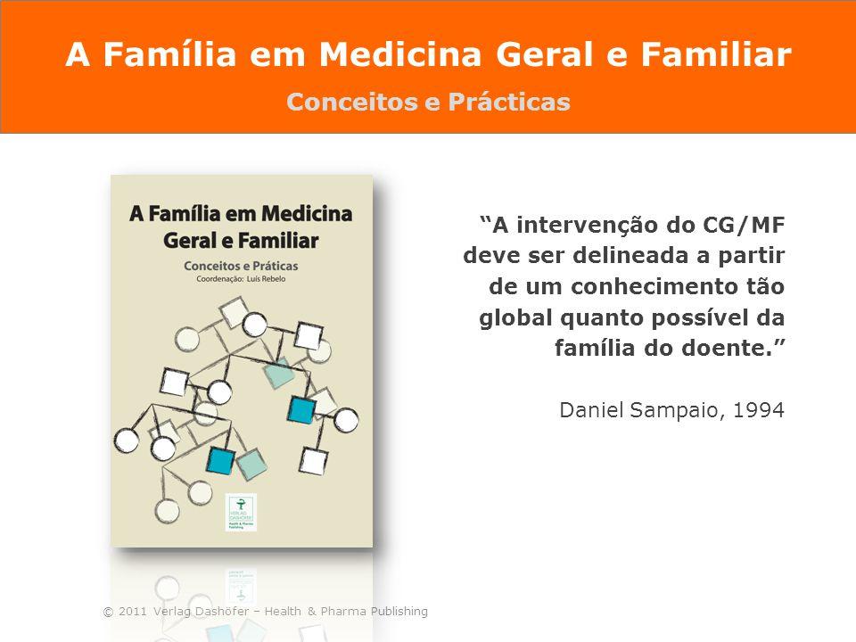 """© 2011 Verlag Dashöfer – Health & Pharma Publishing """"A intervenção do CG/MF deve ser delineada a partir de um conhecimento tão global quanto possível"""