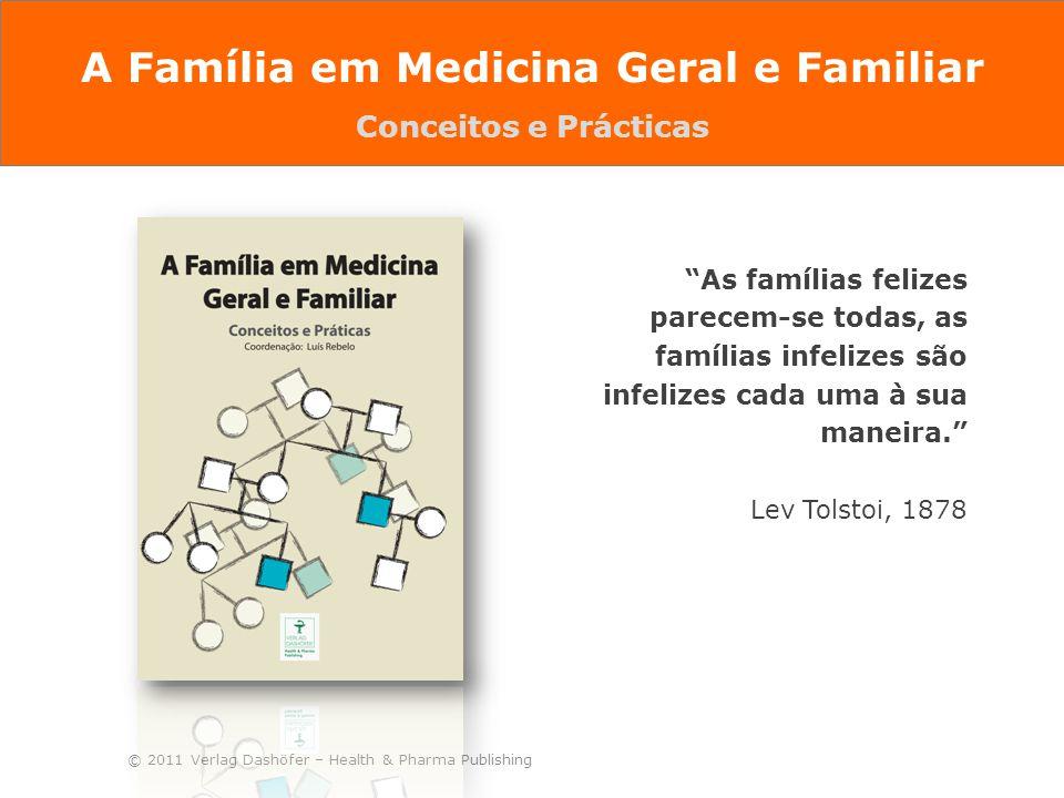 """© 2011 Verlag Dashöfer – Health & Pharma Publishing """"As famílias felizes parecem-se todas, as famílias infelizes são infelizes cada uma à sua maneira."""