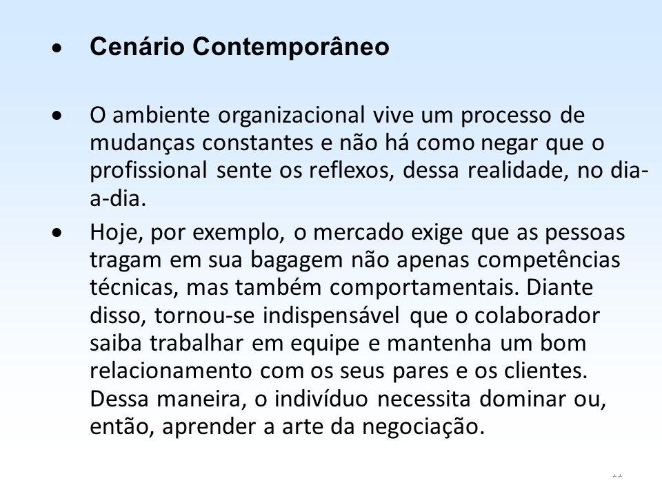11  Cenário Contemporâneo  O ambiente organizacional vive um processo de mudanças constantes e não há como negar que o profissional sente os reflexo