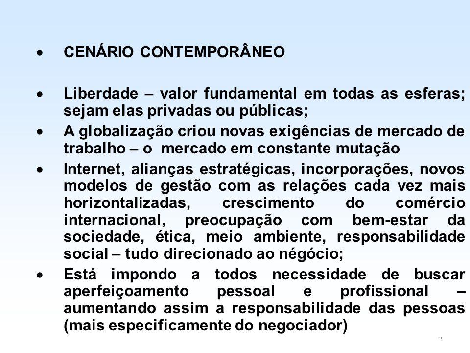 8  CENÁRIO CONTEMPORÂNEO  Liberdade – valor fundamental em todas as esferas; sejam elas privadas ou públicas;  A globalização criou novas exigência