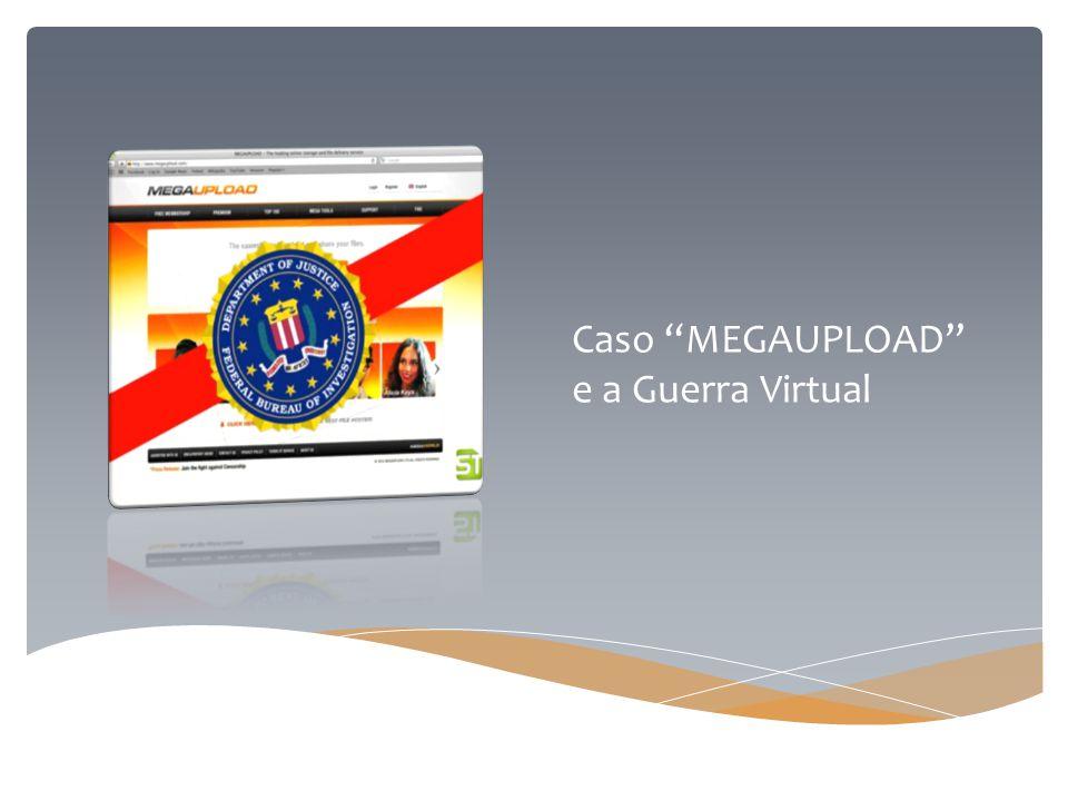 """Caso """"MEGAUPLOAD"""" e a Guerra Virtual"""