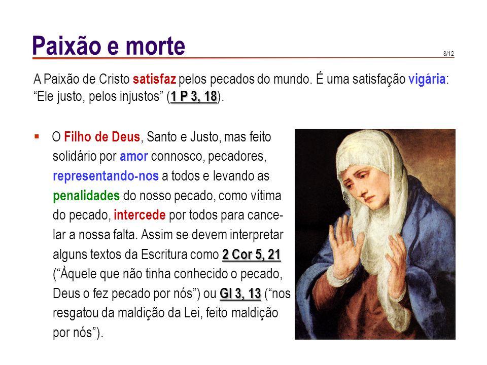 8/12 1 P 3, 18 A Paixão de Cristo satisfaz pelos pecados do mundo.