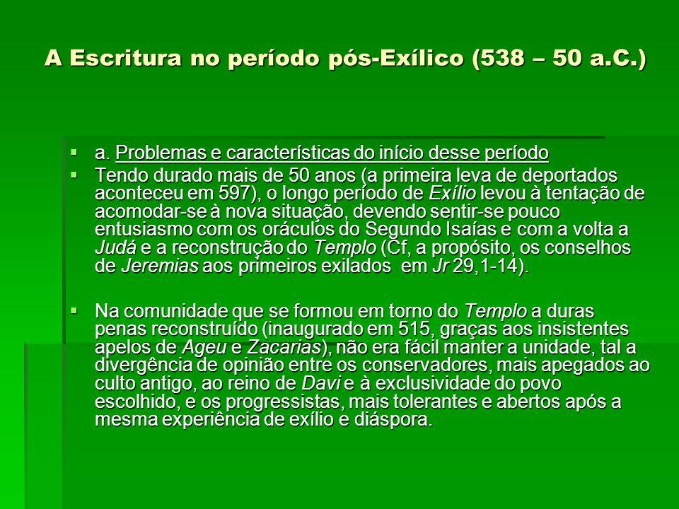 A Escritura no período pós ‑ Exílico (538 – 50 a.C.)  a.