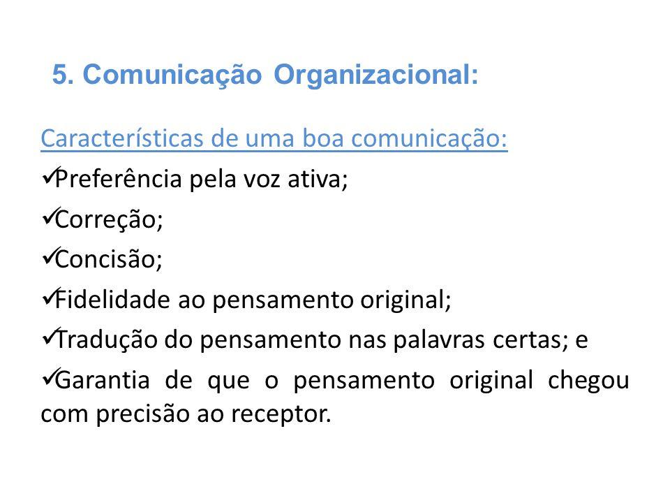 Características de uma boa comunicação:  Preferência pela voz ativa;  Correção;  Concisão;  Fidelidade ao pensamento original;  Tradução do pensa
