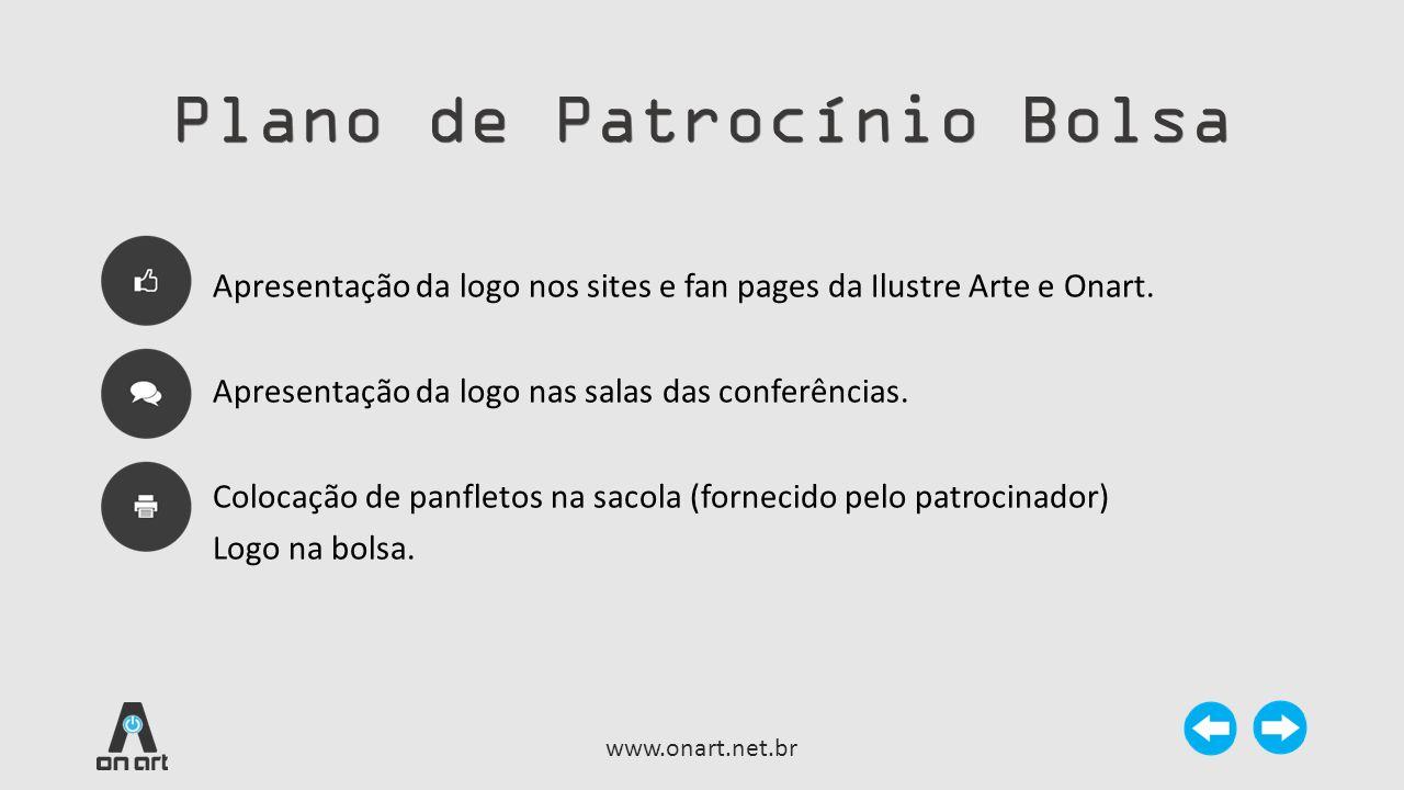 Apresentação da logo nos sites e fan pages da Ilustre Arte e Onart. Apresentação da logo nas salas das conferências. Colocação de panfletos na sacola