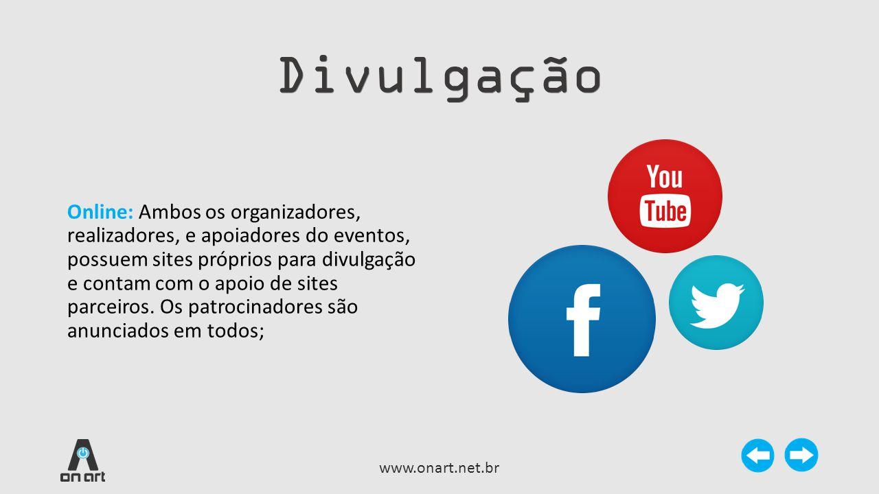 Divulgação Online: Ambos os organizadores, realizadores, e apoiadores do eventos, possuem sites próprios para divulgação e contam com o apoio de sites