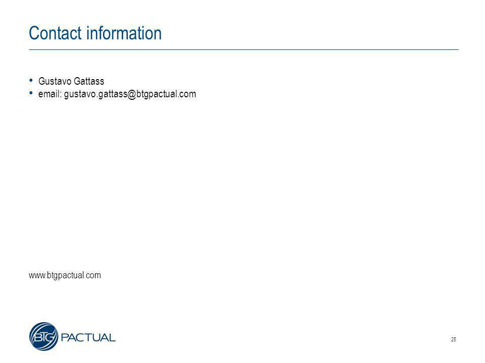 25 Contact information • Gustavo Gattass • email: gustavo.gattass@btgpactual.com www.btgpactual.com