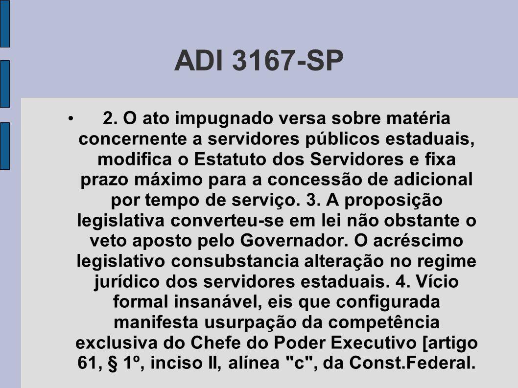 ADI 3167-SP • 2. O ato impugnado versa sobre matéria concernente a servidores públicos estaduais, modifica o Estatuto dos Servidores e fixa prazo máxi
