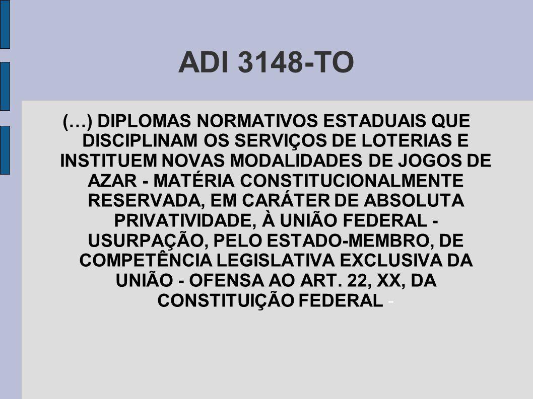 ADI 3148-TO (…) DIPLOMAS NORMATIVOS ESTADUAIS QUE DISCIPLINAM OS SERVIÇOS DE LOTERIAS E INSTITUEM NOVAS MODALIDADES DE JOGOS DE AZAR - MATÉRIA CONSTIT
