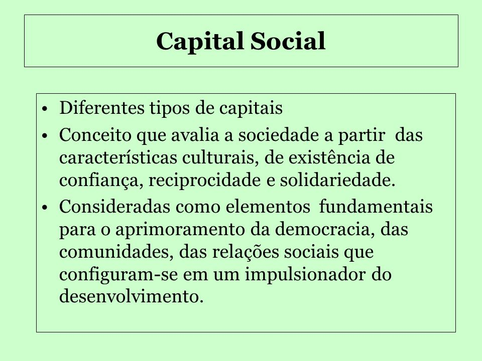 •Analisar as características sócio-culturais que contribuem para determinar aquilo que poderia ser denominado de estoque de capital social das regiões