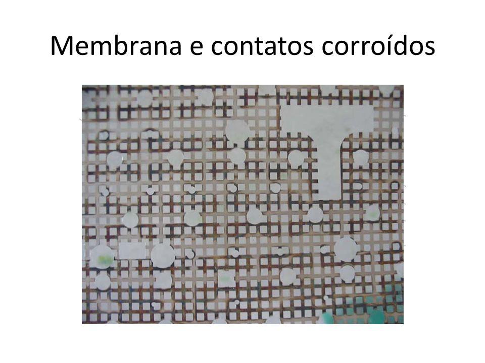 Membrana e contatos corroídos