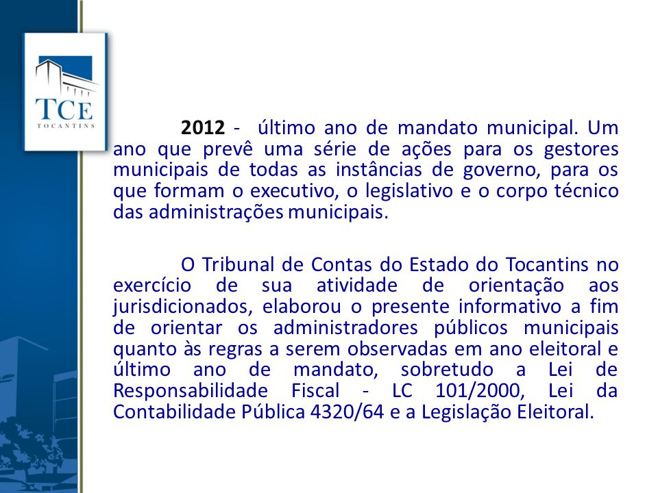 2012 - último ano de mandato municipal. Um ano que prevê uma série de ações para os gestores municipais de todas as instâncias de governo, para os que