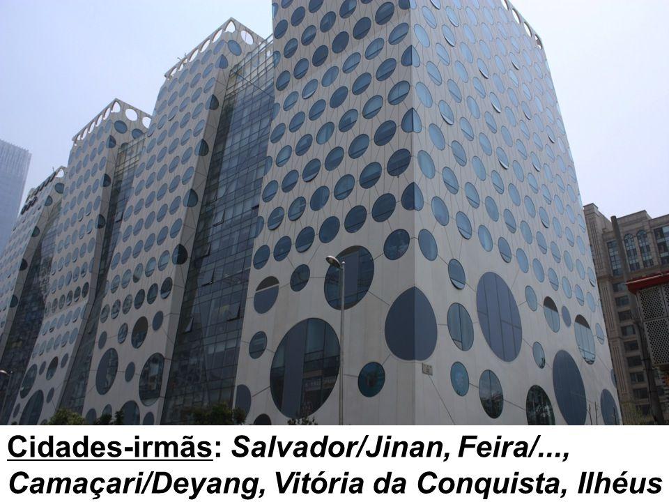 Cidades-irmãs: Salvador/Jinan, Feira/..., Camaçari/Deyang, Vitória da Conquista, Ilhéus