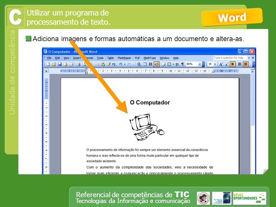 Operar, em segurança, equipamento tecnológico, designadamente o computador Unidade de competência Referencial de competências de TIC Tecnologias da In