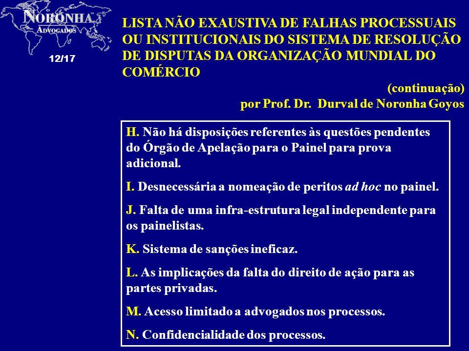 12/17 H. Não há disposições referentes às questões pendentes do Órgão de Apelação para o Painel para prova adicional. I. Desnecessária a nomeação de p