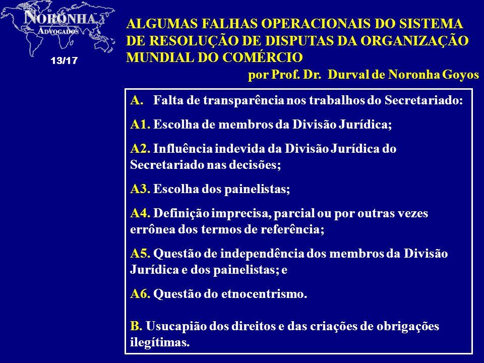 13/17 ALGUMAS FALHAS OPERACIONAIS DO SISTEMA DE RESOLUÇÃO DE DISPUTAS DA ORGANIZAÇÃO MUNDIAL DO COMÉRCIO por Prof. Dr. Durval de Noronha Goyos A. Falt