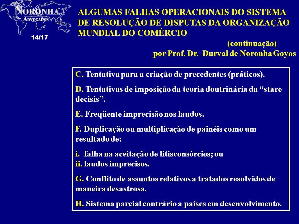 14/17 ALGUMAS FALHAS OPERACIONAIS DO SISTEMA DE RESOLUÇÃO DE DISPUTAS DA ORGANIZAÇÃO MUNDIAL DO COMÉRCIO (continuação) por Prof. Dr. Durval de Noronha