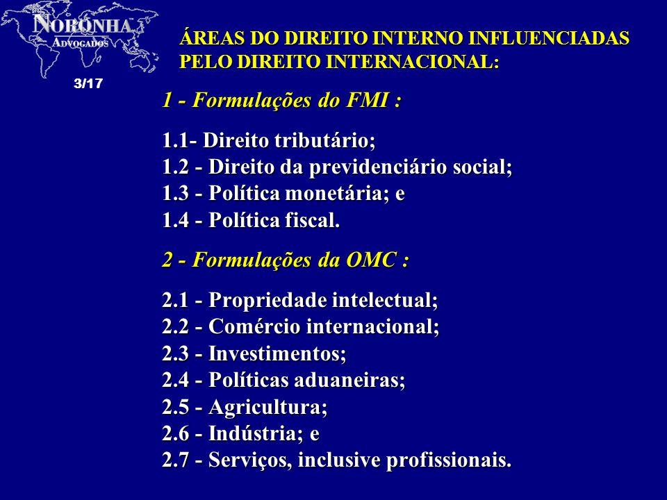 3/17 1 - Formulações do FMI : 1.1- Direito tributário; 1.2 - Direito da previdenciário social; 1.3 - Política monetária; e 1.4 - Política fiscal. 2 -