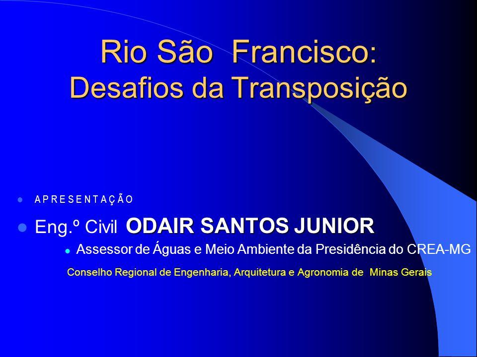 Projeto de Integração do Rio São Francisco com Bacias Hidrográficas do Nordeste Setentrional Na seqüência, o mapa com os dois eixos do Projeto: o Norte e o Leste
