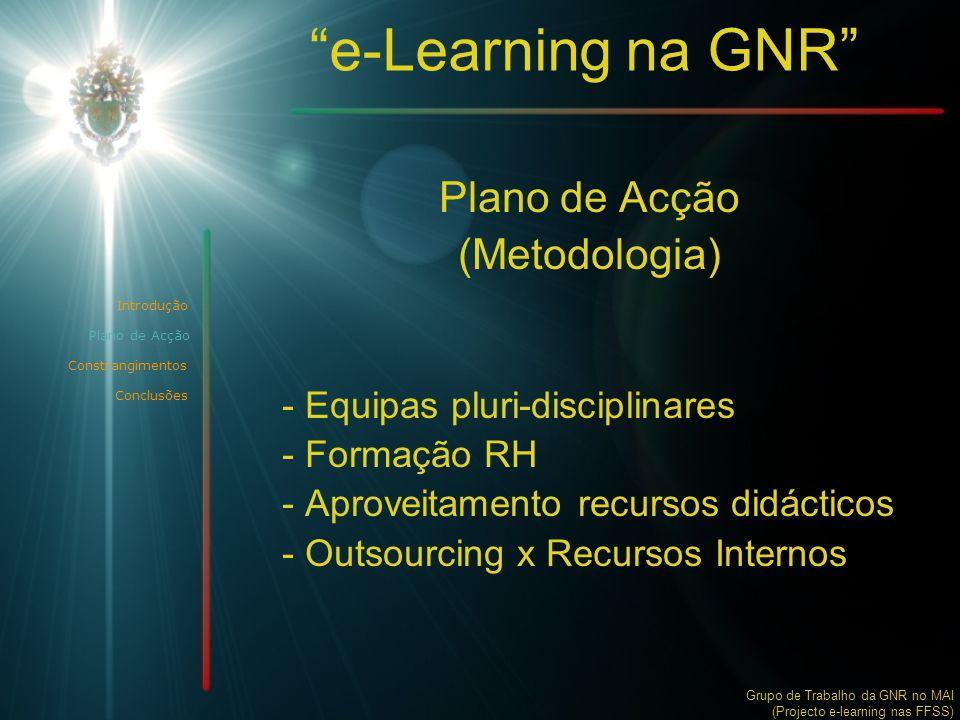 e-Learning na GNR SIIOP Grupo de Trabalho da GNR no MAI (Projecto e-learning nas FFSS) Introdução Plano de Acção Constrangimentos Conclusões