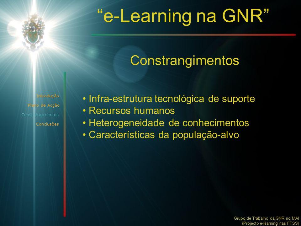 """""""e-Learning na GNR"""" Constrangimentos • Infra-estrutura tecnológica de suporte • Recursos humanos • Heterogeneidade de conhecimentos • Características"""