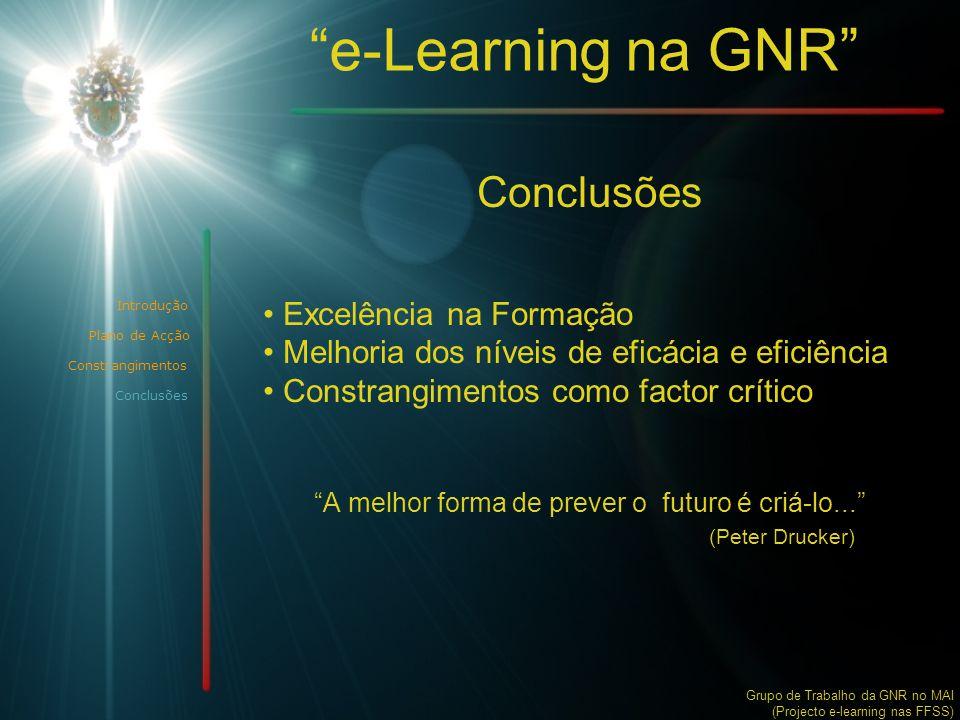 """""""e-Learning na GNR"""" Conclusões • Excelência na Formação • Melhoria dos níveis de eficácia e eficiência • Constrangimentos como factor crítico """"A melho"""