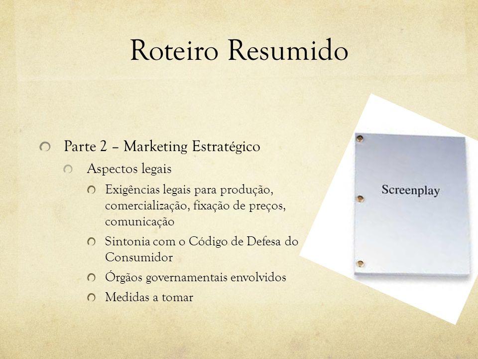 Roteiro Resumido Parte 2 – Marketing Estratégico Mercado Histórico Tamanho Aspectos regionais Estágio da demanda Sazonalidade Impacto da tecnologia Po