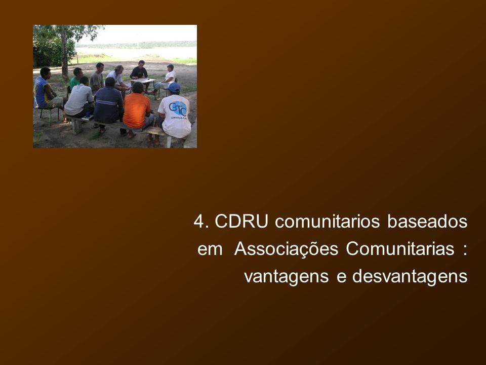 4. CDRU comunitarios baseados em Associações Comunitarias : vantagens e desvantagens