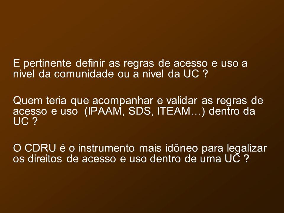 E pertinente definir as regras de acesso e uso a nivel da comunidade ou a nivel da UC .