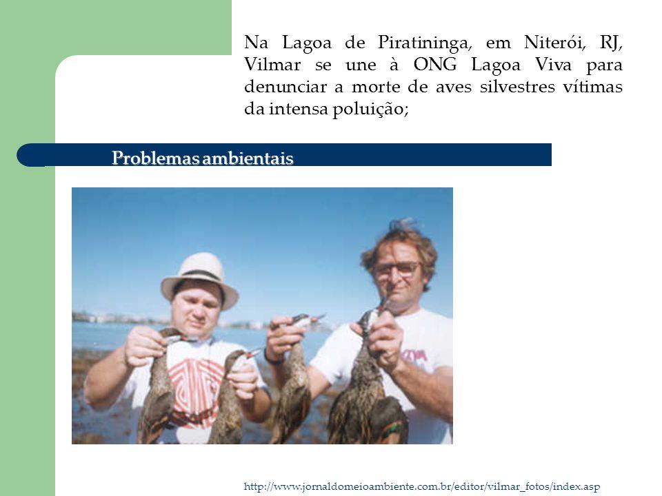 Na Lagoa de Piratininga, em Niterói, RJ, Vilmar se une à ONG Lagoa Viva para denunciar a morte de aves silvestres vítimas da intensa poluição; http://
