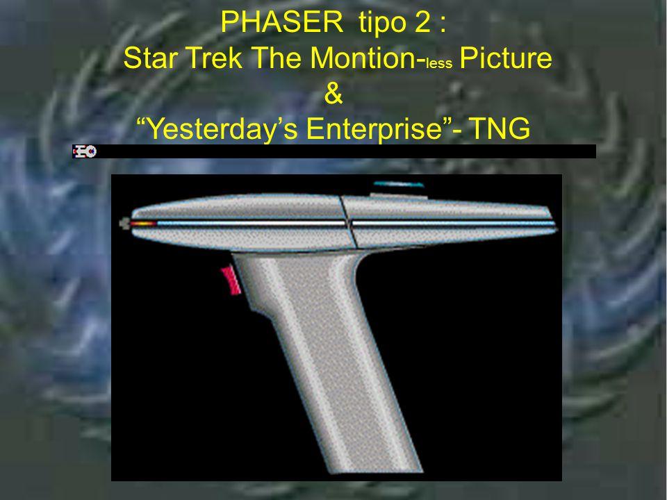 Phaser Tipo 2- TOS : Três Temporadas PHASER tipo 2 : TOS durante os três anos