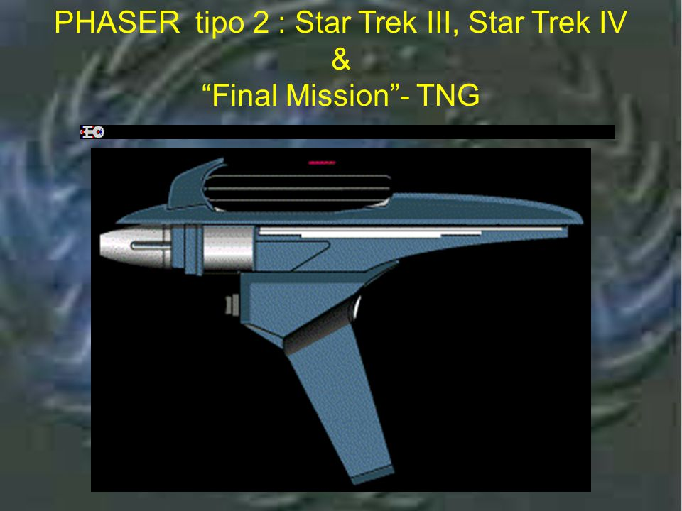Phaser Tipo 2 : Star Trek The Montion Picture & Yesterday's Enterprise - TNG PHASER tipo 2 : Star Trek The Montion- less Picture & Yesterday's Enterprise - TNG