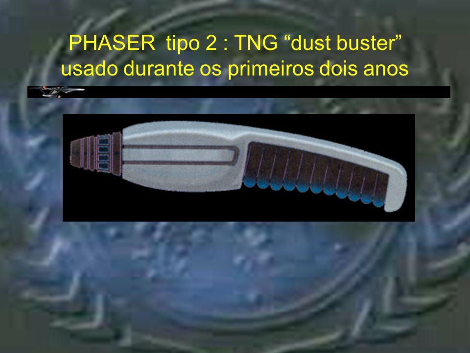 Phaser tipo 2 - TNG PHASER tipo 2 TNG: Pistola phaser: Por serem mais ou menos contemporâneos, tanto os episódios quanto os filmes não apresentam muit
