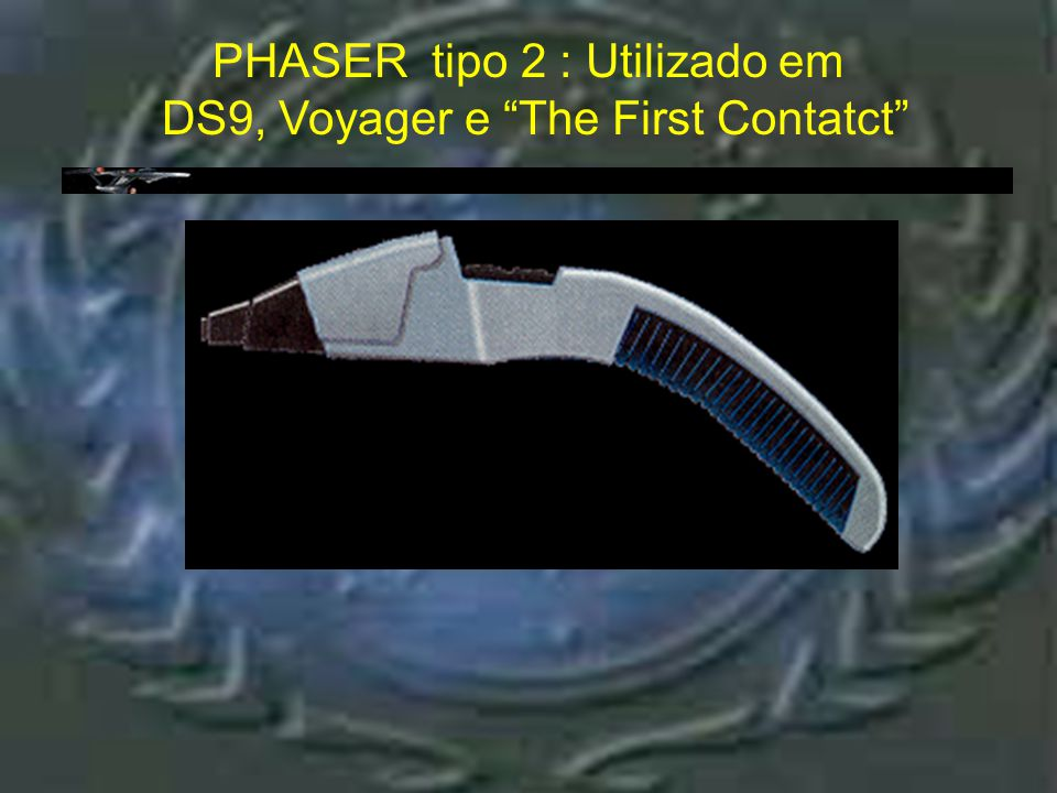 "Phaser tipo 2 : TNG ""Cobra head - Detalhes PHASER tipo 2 : TNG ""cobra head"" detalhes"