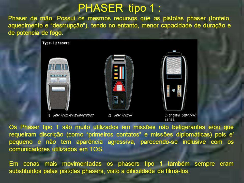 """Classificações Em termos de classificação, os phasers podem ser identificados da seguinte forma: •Phaser tipo 1 ou """"de mão"""" (tos) e """"cricket"""" (tng) •P"""