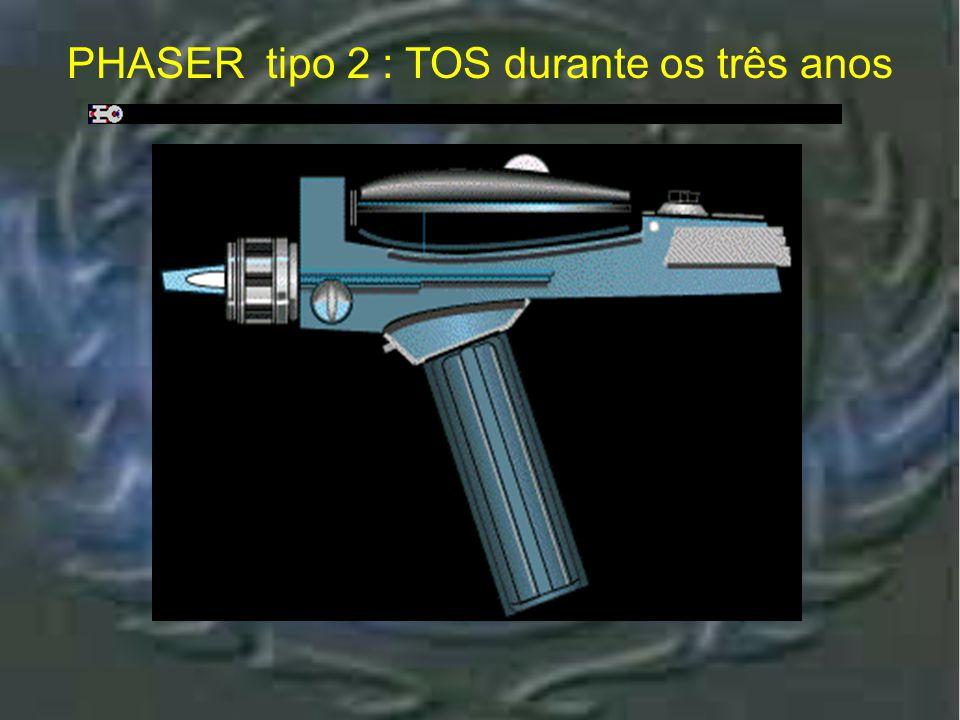Phaser tipo 2 : Utiliz ado em DS9, Voyag er e The First Contat ct PHASER tipo 2 : Utilizado em DS9, Voyager e The First Contatct