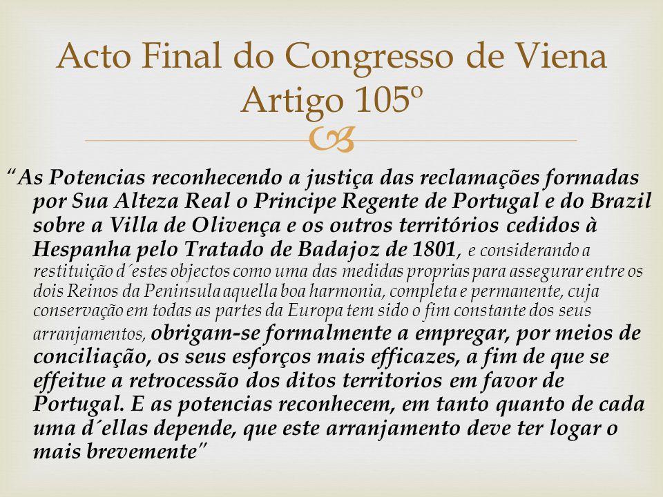 """ """" As Potencias reconhecendo a justiça das reclamações formadas por Sua Alteza Real o Principe Regente de Portugal e do Brazil sobre a Villa de Olive"""