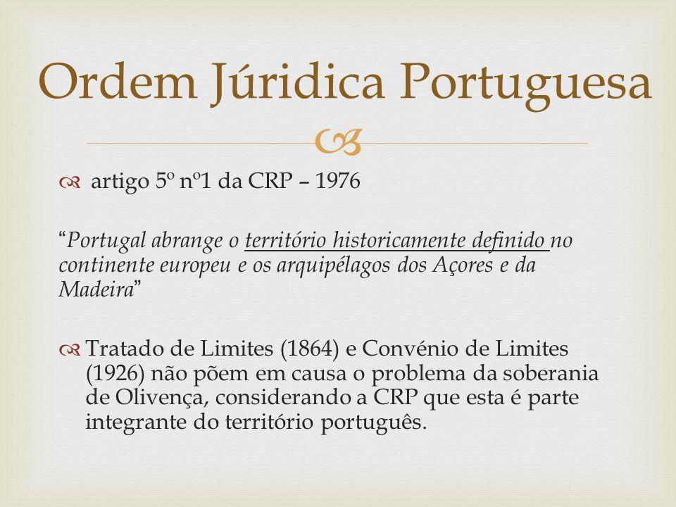 """  artigo 5º nº1 da CRP – 1976 """" Portugal abrange o território historicamente definido no continente europeu e os arquipélagos dos Açores e da Madeir"""