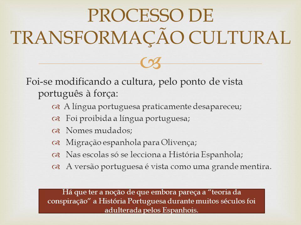  Foi-se modificando a cultura, pelo ponto de vista português à força:  A língua portuguesa praticamente desapareceu;  Foi proibida a língua portugu