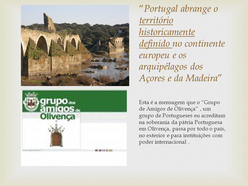""""""" Portugal abrange o território historicamente definido no continente europeu e os arquipélagos dos Açores e da Madeira """" Esta é a mensagem que o """"Gru"""