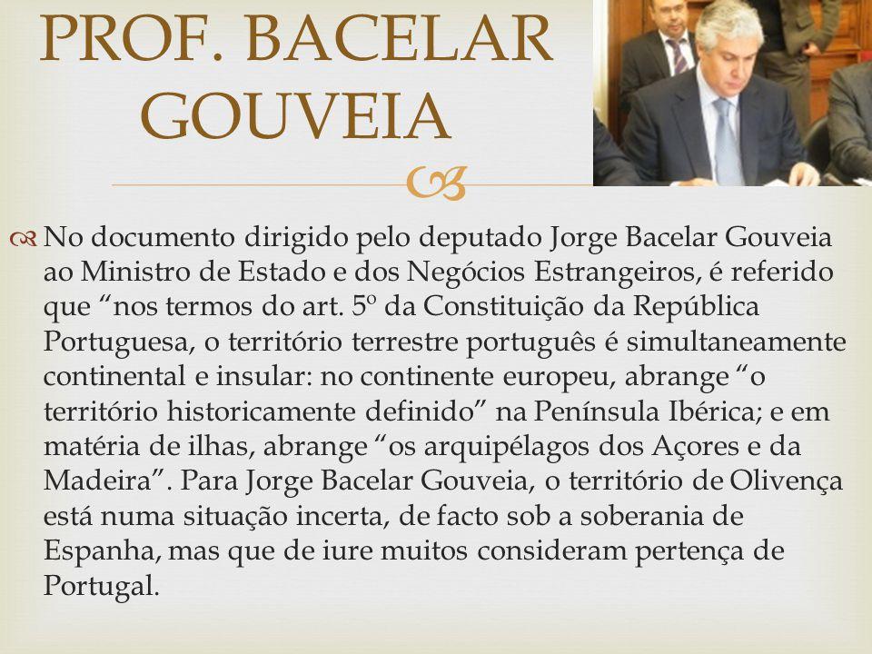 """  No documento dirigido pelo deputado Jorge Bacelar Gouveia ao Ministro de Estado e dos Negócios Estrangeiros, é referido que """"nos termos do art. 5º"""